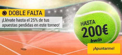 apuestas de tenis Bwin Tenis Doble Falta hasta el 25% de tus apuestas perdidas