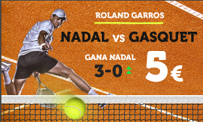 Supercuota Wanabet Roland Garros Nadal vs Gasquet